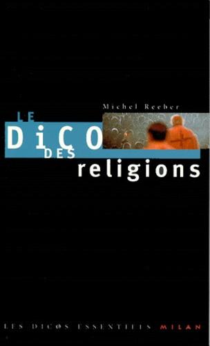 Michel Reeber - Le dico des religions.