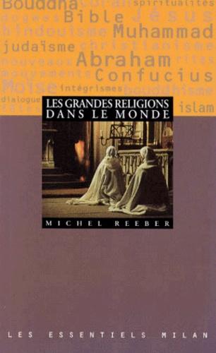 Michel Reeber - Les grandes religions dans le monde.