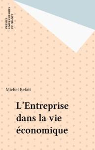 Michel Refait - L'entreprise dans la vie économique.
