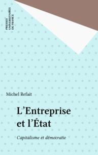 Michel Refait - L'entreprise et l'État - Capitalisme et démocratie.