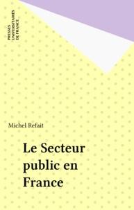 Michel Refait - Le secteur public en France.