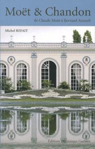 Michel Refait - Moët & Chandon - De Claude Moët à Bernard Arnault.