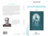 Michel Régnier - La nuit argentine.
