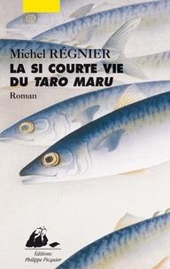 Michel Régnier - La si courte vie du Taro Maru.