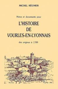 Michel Régnier - Notes et documents pour l'histoire de la Révolution dans le Lyonnais Vourles-le-Courageux - Et le Canton de Millery.