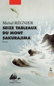 Michel Régnier - Seize tableaux du Mont Sakurajima.