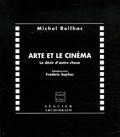 Michel Reilhac - Arte et le cinéma - Le désir d'autre chose.