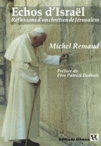 Michel Remaud - Echos d'Israël - Réflexions d'un chrétien de Jérusalem.
