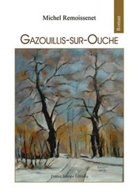 Michel Remoissenet - Gazouillis-sur-Ouche.