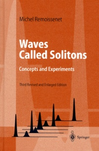 WAVES CALLED SOLITONS. Concepts and Experiments, 3rd Revised and Enlarged Edition - Michel Remoissenet   Showmesound.org
