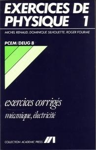 Michel Renaud et Dominique Silhouette - Exercices corrigés de Physique - 1 - Mécanique/Electricité - PCEM/Deug B.