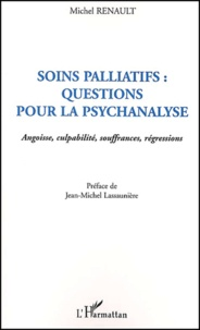 Soins palliatifs : questions pour la psychanalyse. Angoisse, culpabilité, souffrances, régressions.pdf