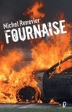 Michel Renevier - Fournaise.