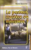 Michel Renevier - La pasteur, mystère ou ministère ?.