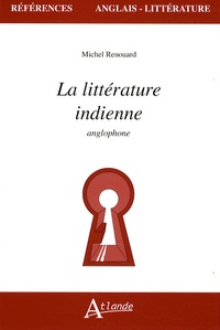 Michel Renouard - La littérature indienne anglophone.