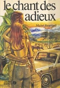 Michel Renouard - Le chant des adieux.