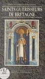 Michel Renouard - Saints guérisseurs de Bretagne.