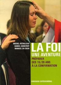 Michel Retailleau et Daniel Godefroy - La foi... une aventure - Préparer des 15/20 ans à la confirmation - Livret des jeunes.