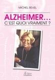 Michel Revel - Alzheimer. c'est quoi vraiment ?.