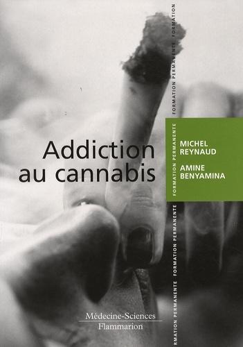 Michel Reynaud et Amine Benyamina - Addiction au cannabis.