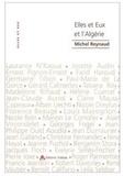 Michel Reynaud - Elles et Eux et l'Algérie.