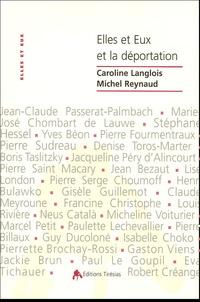 Michel Reynaud et Caroline Langlois - Elles et eux et la déportation.