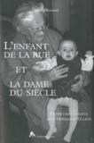 Michel Reynaud - L'enfant de la rue et la dame du siècle - Entretiens inédits avec Germaine Tillion.