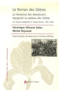 Michel Reynaud et Véronique Olivares Salou - Le Roman des Glières - La résistance des républicains espagnols au plateau des Glières - Les maquis espagnols en Haute-Savoie, 1941-1944.