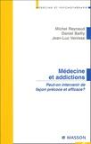 Michel Reynaud et Daniel Bailly - Médecine et addictions - Peut-on intervenir de façon précoce et efficace ?.