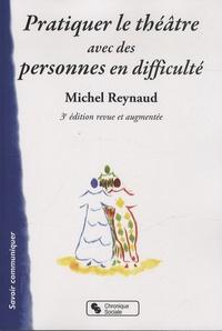 Michel Reynaud - Pratiquer le théâtre avec des personnes en difficulté.