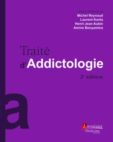 Traité d'addictologie - Michel Reynaud, Laurent Karila, Henri-Jean Aubin, Amine Benyamina - Format PDF - 9782257706508 - 149,00 €