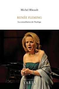 Michel Rheault - Renée Fleming - La constellation de l'horloge.