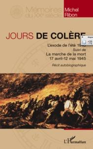 Jours de colère - Lexode de lété 1940 suivi de La marche de la mort, 17 avril - 12 mai 1945.pdf