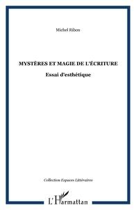 Michel Ribon - Mystères et magie de l'écriture - Essai d'esthétique.