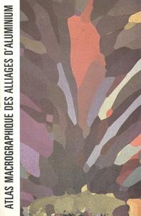 Atlas macrographique des alliages d'aluminium de fonderie - Michel Richard | Showmesound.org