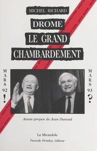 Michel Richard et Jean Durand - Drôme, le grand chambardement.
