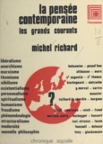 Michel Richard - La pensée contemporaine : les grands courants.