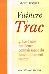 Michel Ricquier - Vaincre le trac grâce à une meilleure connaissance du fonctionnement mental.