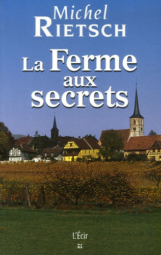 Michel Rietsch - La Ferme aux secrets.
