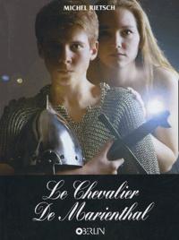Michel Rietsch - Le Chevalier de Marienthal.