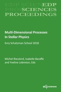 Michel Rieutord et Isabelle Baraffe - Multi-Dimensional Processes In Stellar Physics - Evry Schatzman School 2018.