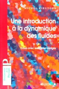 Goodtastepolice.fr UNE INTRODUCTION A LA DYNAMIQUE DES FLUIDES. Cours avec exercices corrigés Image