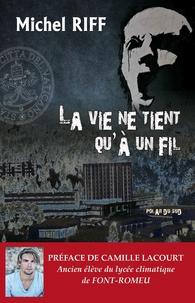Michel Riff - La vie ne tient qu'à un fil.