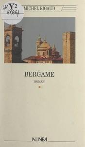 Michel Rigaud - Bergame.