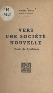 Michel Rimet - Vers une société nouvelle - Essai de synthèse.