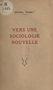 Michel Rimet - Vers une sociologie nouvelle.