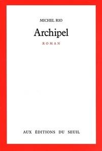 Michel Rio - Archipel.