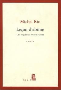 Michel Rio - Leçon d'abîme - Une enquête de Francis Malone.