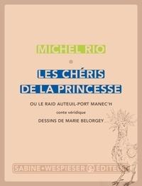 Michel Rio et Marie Belorgey - Les chéris de la princesse - Ou le raid Auteuil-port Manec'h.