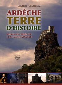 Michel Riou et Michel Rissoan - Ardèche, Terre d'histoire - Histoire de l'Ardèche et de l'ancien Vivarais.